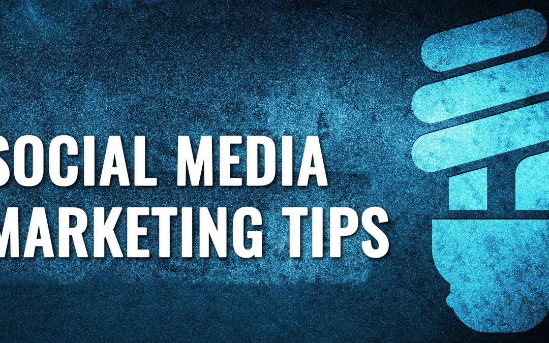 5 Most Important Social Media Marketing Tips for Businesses