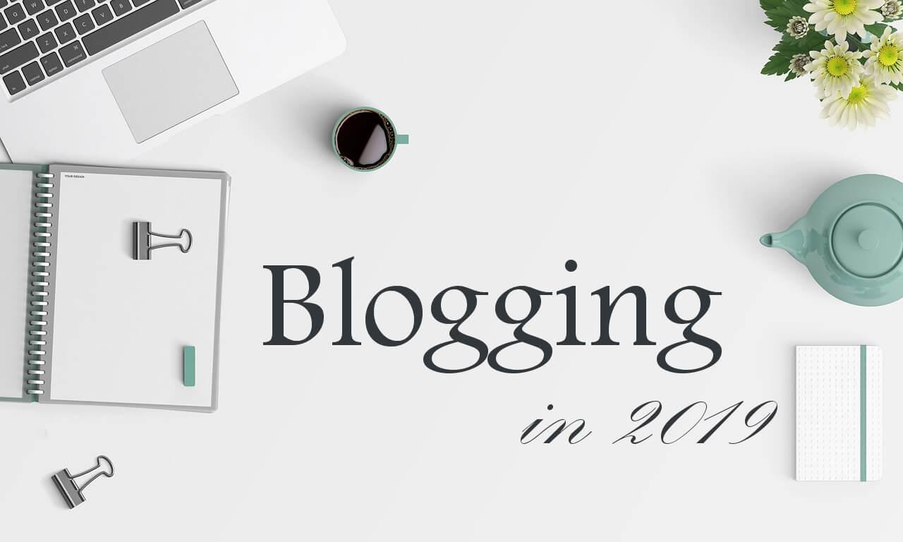 blogging in 2019
