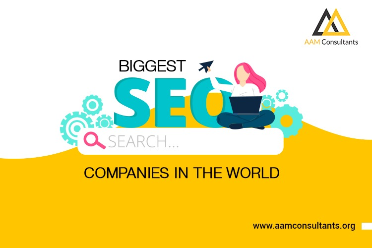 Biggest SEO Companies in the World | 2021
