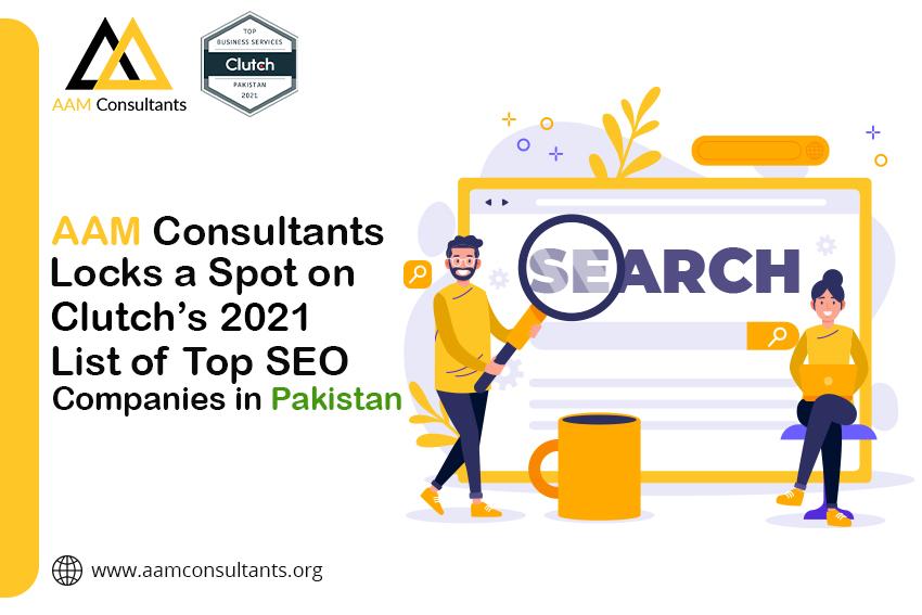 AAM Consultants Locks a Spot on Clutch's 2021 List of Top SEO Companies in Pakistan
